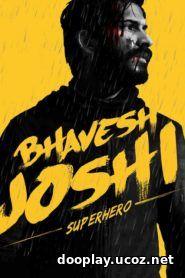 Bhavesh Joshi Superhero 2018