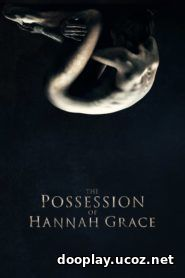Watch Streaming Movie The Possession of Hannah Grace 2018