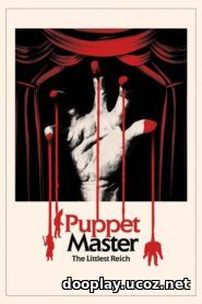 Watch Streaming Movie Puppet Master: The Littlest Reich 2018