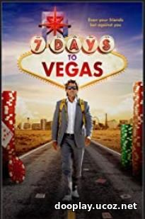 Watch Streaming Movie 7 Days to Vegas (2019)